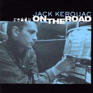 Jack Kerouac reads 'On the Road' by Jack Kerouac