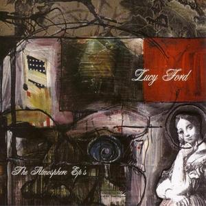 Lucy Ford: The Atmosphere EPs by Atmosphere