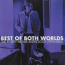 Best of Both Worlds: The Robert Palmer Anthology (1974-2001), Disc 1