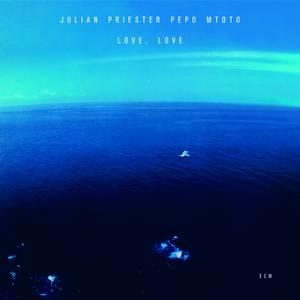 Love, Love by Julian Priester