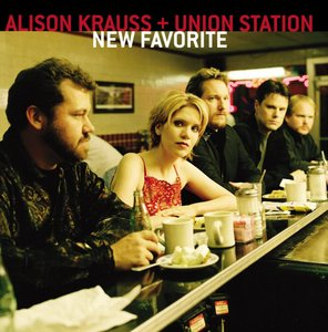 New Favorite by Alison Krauss & Union Station
