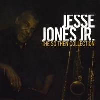 The So Then Collection by Jesse Jones Jr