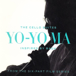 Inspired by Bach: The Cello Suites, Disc 1 by Yo-Yo Ma