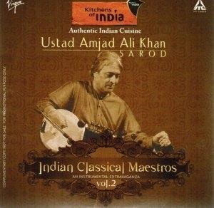 Indian Classical Maestros Vol. 2: Sarod by Ustad Amjad Ali Khan
