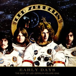 Early Days: The Best of Led Zeppelin, Vol. 1 by Led Zeppelin