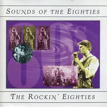 Sounds of the Eighties: The Rockin' Eighties