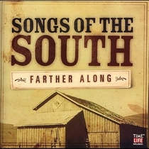 Songs of the South - Farther Along