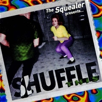 The Squealer Presents: Shuffle This