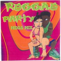 Reggae Party Mega-Mix (Mixed by Hard-E and Smooth B.)