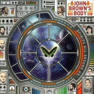 Spirits All Around Us by John Brown's Body