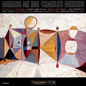 Mingus Ah Um (Legacy Edition) by Charles Mingus