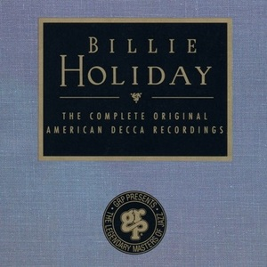 The Complete Decca Recordings, Disc 1 by Billie Holiday