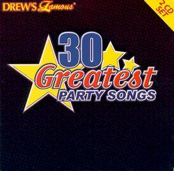 30 Greatest Party Songs Ever, Disc 2 by Drew's Famous