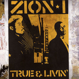 True & Livin' by Zion I