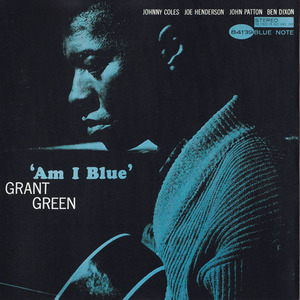 Am I Blue? by Grant Green