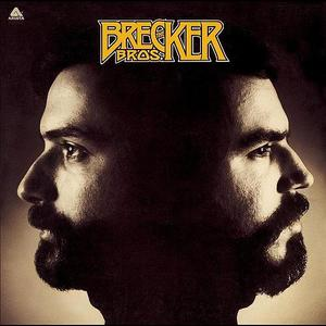 The Brecker Bros. by The Brecker Brothers