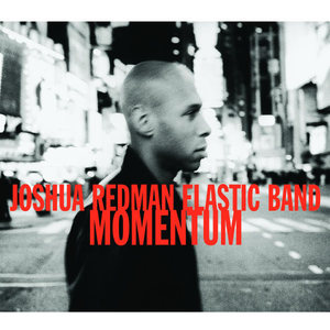 Momentum by Joshua Redman Elastic Band