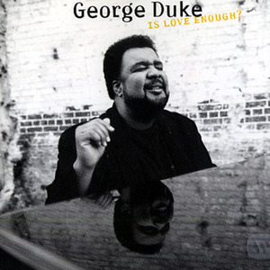 Is Love Enough? by George Duke