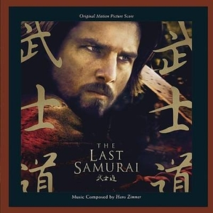The Last Samurai (Original Motion Picture Score) by Hans Zimmer