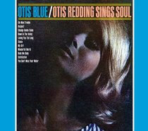 Otis Blue: Otis Redding Sings Soul, Disc 1