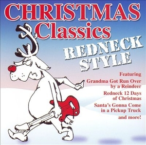christmas classics redneck style by christmas classics redneck style - Christmas Classics