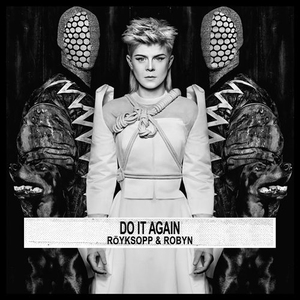 Do It Again by Röyksopp & Robyn