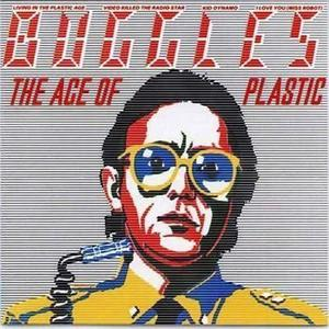 The Age of Plastic by Buggles