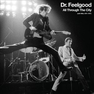 All Through the City (With Wilko Johnson 1974-1977), Disc 1 by Dr. Feelgood