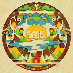Amid the Noise and Haste by SOJA