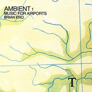 Ambient 1: Music for Airports by Brian Eno