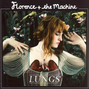 Lungs by Florence + the Machine