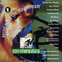 Never Mind the Mainstream: The Best of MTV's 120 Minutes, Vol. 1