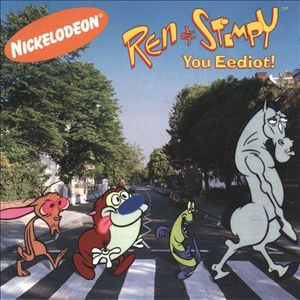 You Eediot! by Ren & Stimpy