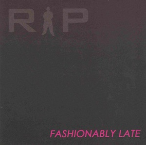 Fashionably Late by RIP