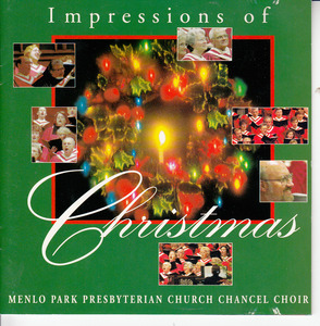 Impressions of Christmas by Menlo Park Presbyterian Church Chancel Choir