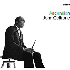 Ascension by John Coltrane
