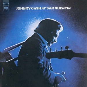 Johnny Cash at San Quentin by Johnny Cash