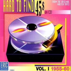 Hard to Find 45s on CD, Vol. 1: 1955-60 by Various Artists