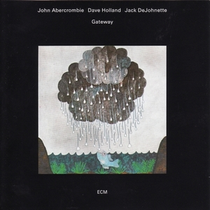 Gateway by John Abercrombie, Dave Holland, Jack DeJohnette