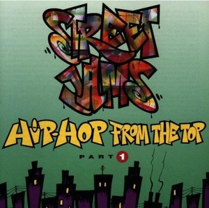 Street Jams: Hip-Hop from the Top, Part 1 by Various Artists