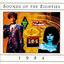 Sounds of the Eighties: 1984