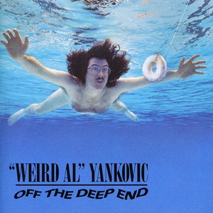 Off the Deep End by Weird Al Yankovic