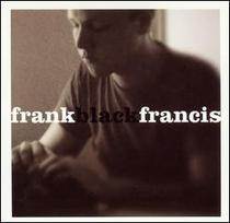 Frank Black Francis, Disc 1
