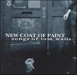 New Coat of Paint: Songs of Tom Waits by Various Artists