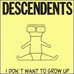 I Don't Want to Grow Up by Descendents