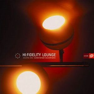 Hi-Fidelity Lounge, Vol. 1 by Various Artists