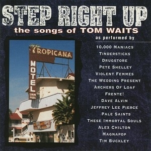 Step Right Up: The Songs of Tom Waits by Various Artists