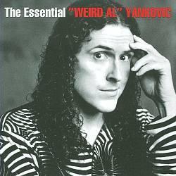 The Essential Weird Al Yankovic by Weird Al Yankovic
