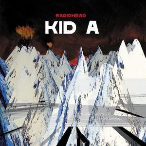 Kid A by Radiohead