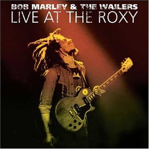 Live at the Roxy, Disc 1 by Bob Marley & The Wailers